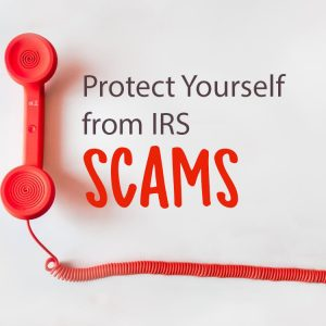 Protect Yourself From IRS Scams